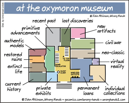 At the Oxymoron Museum